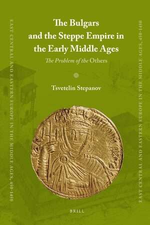 Cover The Bulgars and the Steppe Empire in the Early Middle Ages