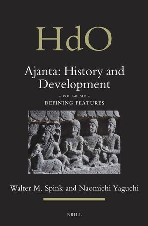 Cover Ajanta: History and Development, Volume 6 Defining Features