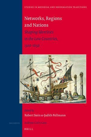 Cover Networks, Regions and Nations: Shaping Identities in the Low Countries, 1300-1650
