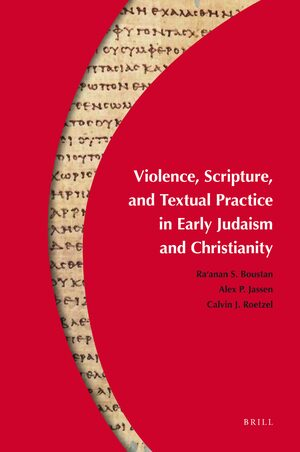 Cover Violence, Scripture, and Textual Practice in Early Judaism and Christianity