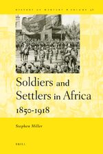 Soldiers and Settlers in Africa, 1850-1918
