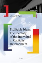 Profitable Ideas: The Ideology of the Individual in Capitalist Development