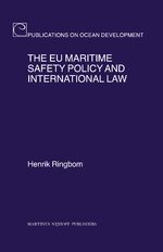 Cover The EU Maritime Safety Policy and International Law