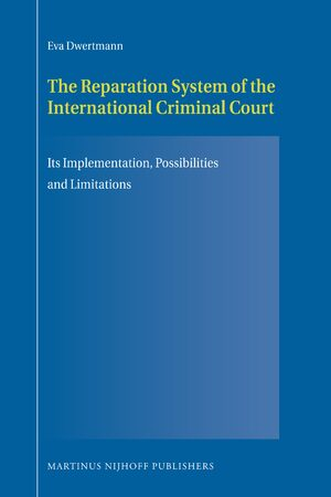 The Reparation System of the International Criminal Court