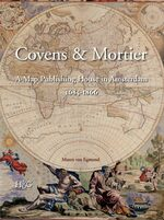 Cover Covens & Mortier: A Map Publishing House in Amsterdam, 1685-1866