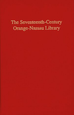 Cover The Seventeenth-Century Orange-Nassau Library