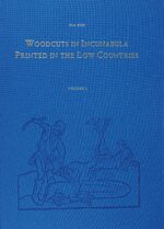 Cover Woodcuts in Incunabula Printed in the Low Countries (4 Vols.)