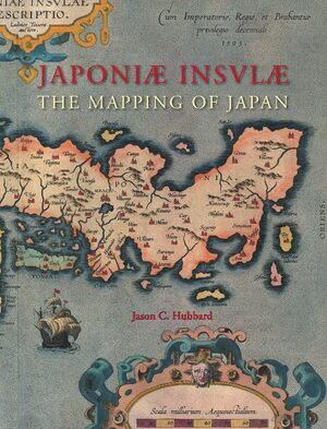 Cover Japoniæ insulæ: The Mapping of Japan
