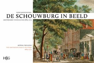 Cover Schouwburg in beeld: Amsterdamse toneelscènes, 1665-1772 / Setting the Scene: The Amsterdam Stage in Pictures, 1665-1772