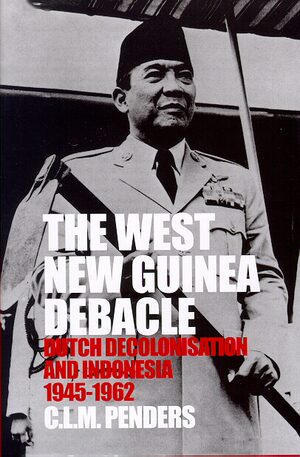 Cover The West New Guinea Debacle