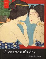 Cover A Courtesan's Day: Hour by Hour