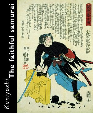 Cover Kuniyoshi. The Faithful Samurai