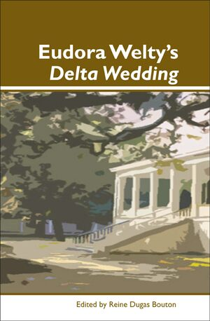 Cover Eudora Welty's <i>Delta Wedding</i>