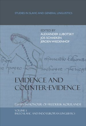 Cover Evidence and Counter-Evidence: Essays in Honour of Frederik Kortlandt, Volume 1