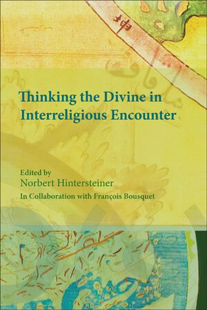 Cover Thinking the Divine in Interreligious Encounter