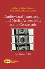 Cover Audiovisual Translation and Media Accessibility at the Crossroads