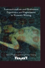 Cover Transnationalism and Resistance: Experience and Experiment in Women's Writing