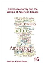 Cover Cormac McCarthy and the Writing of American Spaces