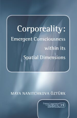 Corporeality: Emergent Consciousness within its Spatial Dimensions