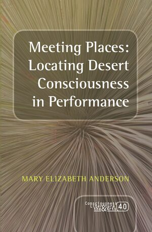 Cover Meeting Places: Locating Desert Consciousness in Performance