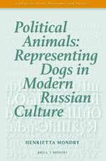Cover Political Animals: Representing Dogs in Modern Russian Culture