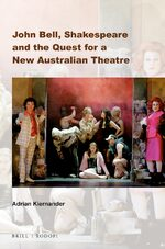 Cover John Bell, Shakespeare and the Quest for a New Australian Theatre