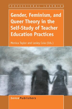 Cover Gender, Feminism, and Queer Theory in the Self-Study of Teacher Education Practices