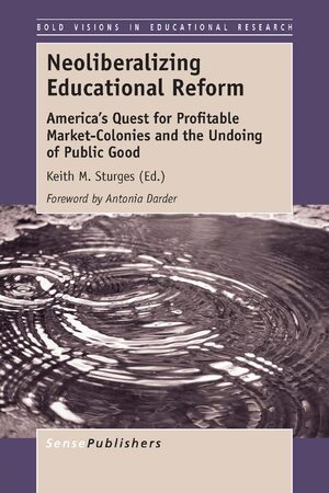 Cover Neoliberalizing Educational Reform
