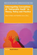 "Cover Interrogating Conceptions of """"Vulnerable Youth"""" in Theory, Policy and Practice"