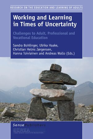 Cover Working and Learning in Times of Uncertainty: Challenges to Adult, Professional and Vocational Education