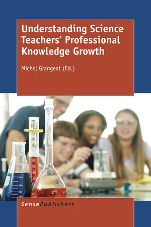 Cover Understanding Science Teachers' Professional Knowledge Growth