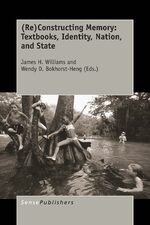 Cover (Re)Constructing Memory: Textbooks, Identity, Nation, and State