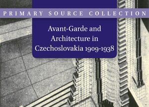 Cover Avant-Garde and Architecture in Czechoslovakia 1909-1938