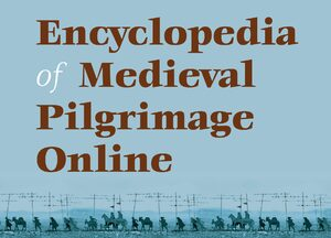 Cover Encyclopedia of Medieval Pilgrimage Online