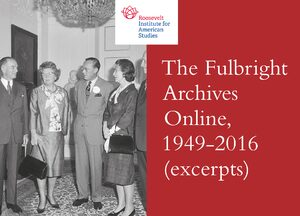 Cover The Fulbright Archives Online, 1949-2016 (excerpts)