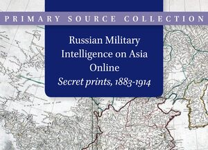Cover Russian Military Intelligence on Asia Online: Secret prints, 1883-1914
