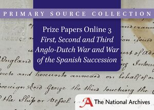 Cover Prize Papers Online 3: First, Second and Third Anglo-Dutch War and War of the Spanish Succession