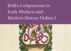 Cover Brill's Companions to Early Modern and Modern History Online I