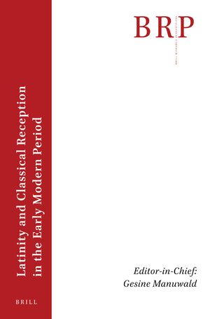 Cover Brill Research Perspectives in Latinity and Classical Reception in the Early Modern Period