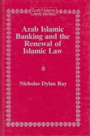 Cover Arab Islamic Banking and the Renewal of Islamic Law