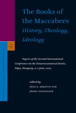 Cover The Books of the Maccabees: History, Theology, Ideology