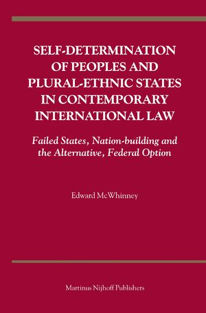 Cover Self-Determination of Peoples and Plural-ethnic States in Contemporary International Law