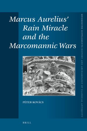 Cover Marcus Aurelius' Rain Miracle and the Marcomannic Wars