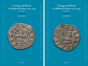 Cover Coinage and Money in Medieval Greece 1200-1430 (2 vols.)