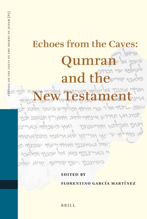 Cover Echoes from the Caves: Qumran and the New Testament