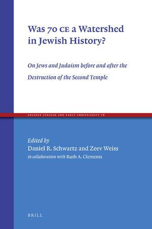 Cover Was 70 CE a Watershed in Jewish History?