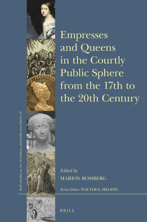 Cover Empresses and Queens in Courtly Public Spheres from the 17th to the 20th Century