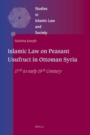 Cover Islamic Law on Peasant Usufruct in Ottoman Syria