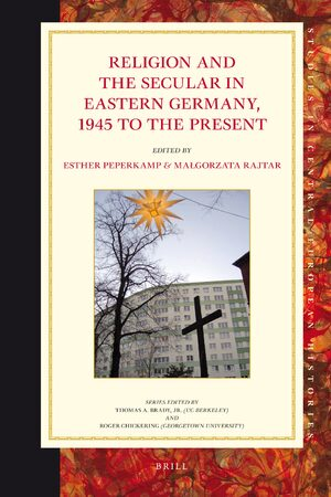 Cover Religion and the Secular in Eastern Germany, 1945 to the present