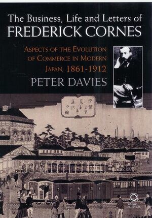 Cover The Business, Life and Letters of Frederick Cornes